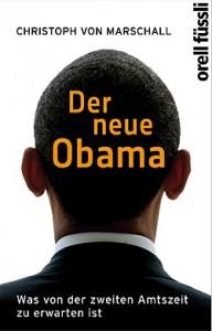 """Christoph von Marschall: """"Der neue Obama"""""""
