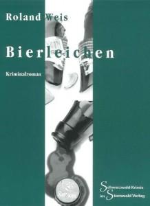 Roland Weis: Bierleichen, 302 Seiten, Sternwald Verlag, 10,80 Euro.