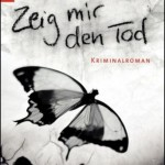Busch, Petra: Zeig mir den Tod, Droemer Knaur Verlag,  München 2013, 422 Seiten,  9,99 €.