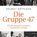 Böttiger, Helmut: Die Gruppe 47, Deutsche Verlags-Anstalt, München, 480 Seiten, 24,99 €.