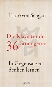 Harro von Senger, Die Klaviatur der 36 Strategeme: In Gegensätzen denken lernen, Hanser Verlag, 24,90 EUR, ISBN: 978-3446436848.