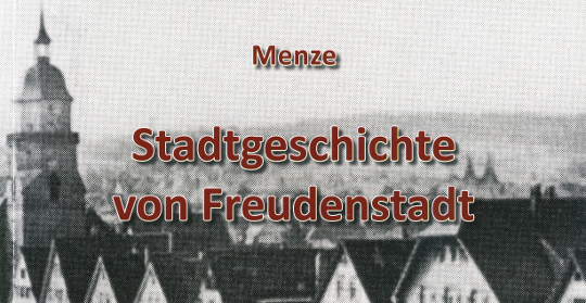 Hugo Menze: Stadtgeschichte von Freudenstadt, Baiersbronn 2013, 19,95 €.