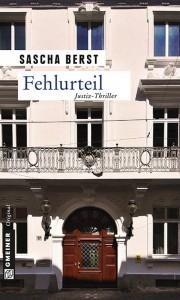 """Sascha Berst: """"Fehlurteil"""", Gmeiner Verlag, 308 Seiten, 11,99€."""