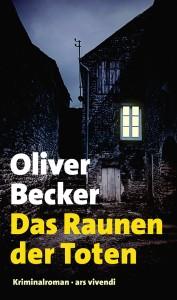 """""""Das Raunen der Toten"""" von Oliver Becker, 356 Seiten, ars vivendi, 10,90€."""