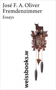 """""""Fremdenzimmer"""" von José F. A. Oliver, 119 Seiten, weissbooks.w, 16,90€."""