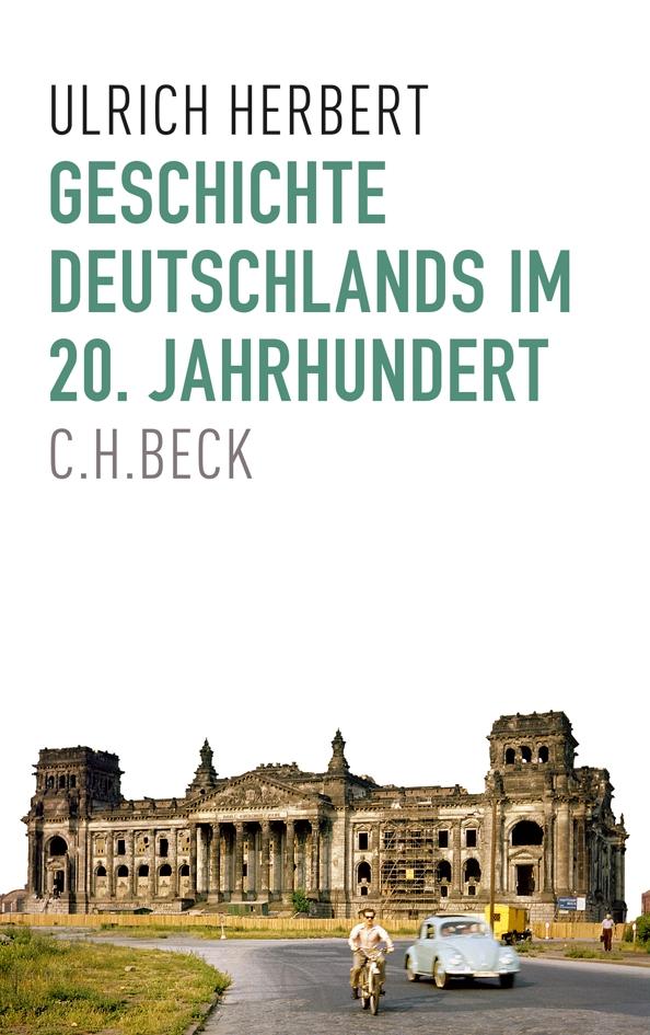 Cover: Herbert: Geschichte Deutschlands im 20. Jahrhundert