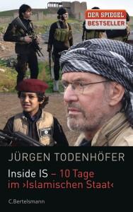 """Jürgen Todenhöfer: """"Inside IS - 10 Tage im Islamischen Staat"""", C. Bertelsmann Verlag, 17,90 €."""