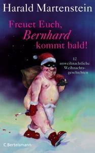 """""""Freuet Euch, Bernhard kommt bald"""" von Harald Martenstein, 128 Seiten, btb Verlag, 12,00€."""