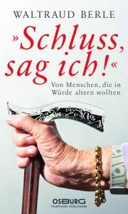 """Cover """"`Schluss sag ich!´ - Von Menschen, die in Würde altern wollten"""""""