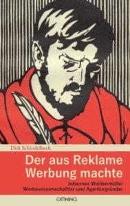 """Dirk Schindelbeck """"Der aus Reklame Werbung mahte"""""""